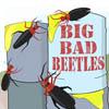 Big Bad Beetles