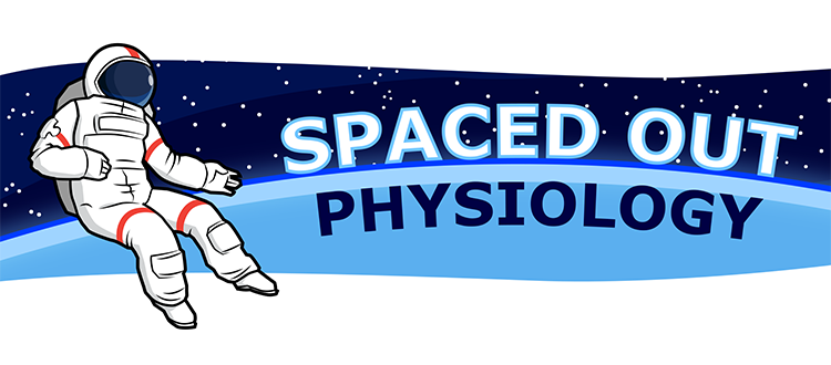 Spaced Out Physiology