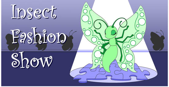 Insect Fashion Show