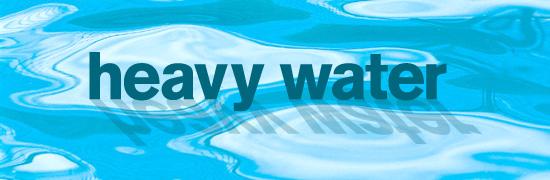 Heavy Water activity