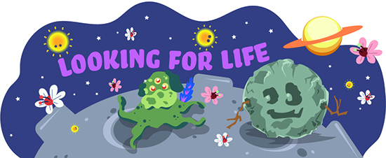 "Illustration showing weird life on another planet, with the title ""Looking for Life"""