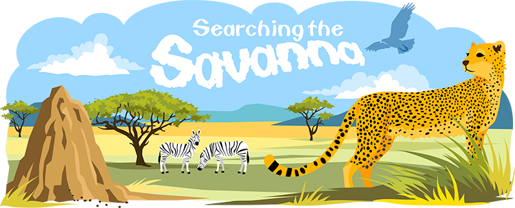 Searching the Savanna