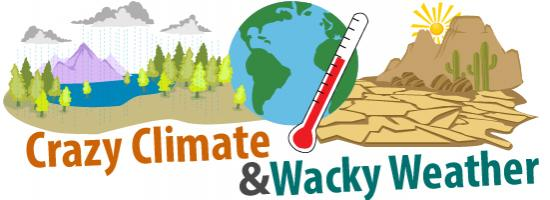Crazy Climate and Wacky Weather